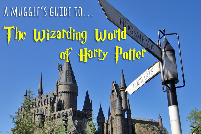 A muggle's guide to The Wizarding World of Harry Potter - how to make the most of your time at Universal's Islands of Adventure