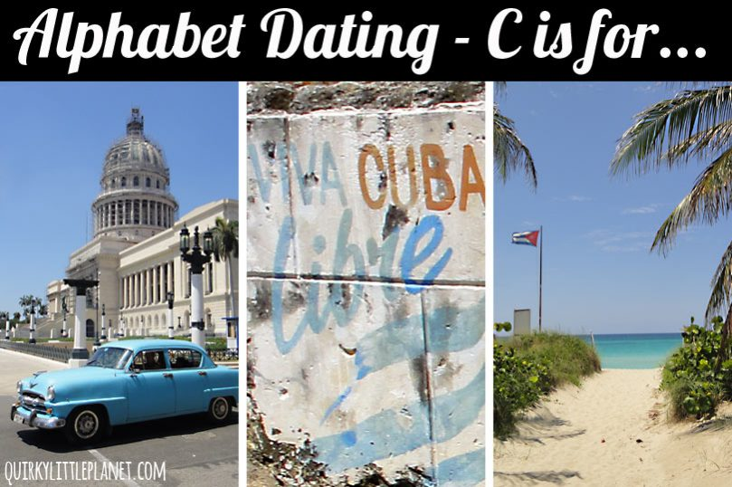 Alphabet Dating - C is for... Cuba!